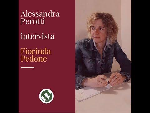 Alessandra Perotti intervista Fiorinda Pedone