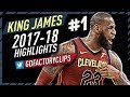 LeBron James EPIC Offense Highlights 2017-2018 (Part 1) - MVP RUN!
