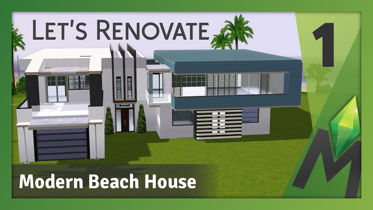The sims 3 let 39 s renovate modern beach house part 1 for How to get your house renovated for free