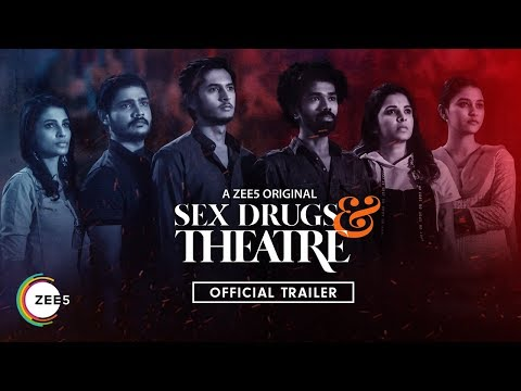 Sex Drugs & Theatre   Official Trailer   A ZEE5 Original   Streaming Now On ZEE5