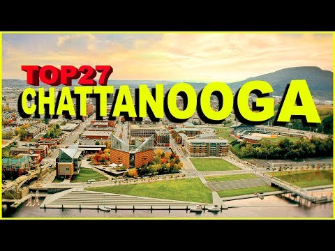 Top 27 Things You NEED To Know About CHATTANOOGA, TENNESSEE