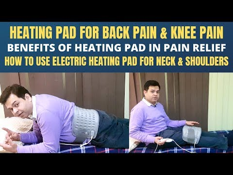 Heating Pad For Back Pain, Benefits of electrical heating pad for Knee pain, NECK & SHOULDER PAIN