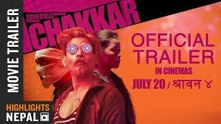 CHAKKAR || New Nepali Movie Official Trailer 2018 | Avon, Arpan, Srijana, Reecha, Bholaraj, Smriti