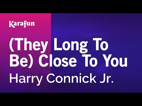 Karaoke (They Long To Be) Close To You - Harry Connick Jr. *