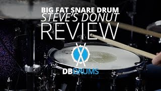 "Big Fat Snare Drum Review // Daniel Bernard // ""Steve's Donut"""