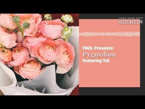 Pygmalion – Val