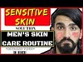 Sensitive Skin Care Routine Men | Sensitive Skin | Men's Skin Care