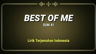Best Of Me - Sum 41 ( Lirik Terjemahan Indonesia )