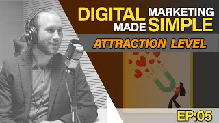 Case Study - Website Attraction Level - Digital Marketing Made Simple EP05