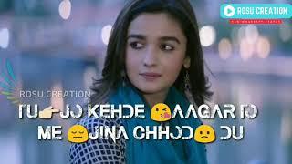 Tu Jo Kehde Agar Whatsapp Status | Heart Touching Whatsapp Status | New Sad Whatsapp Status 😥😥😥