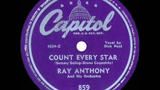 1st (English-language) RECORDING OF: Count Every Star - Ray Anthony (1950--Dick Noel, vocal)