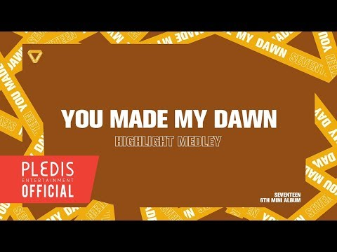 SEVENTEEN 6TH MINI ALBUM 'YOU MADE MY DAWN' HIGHLIGHT MEDLEY