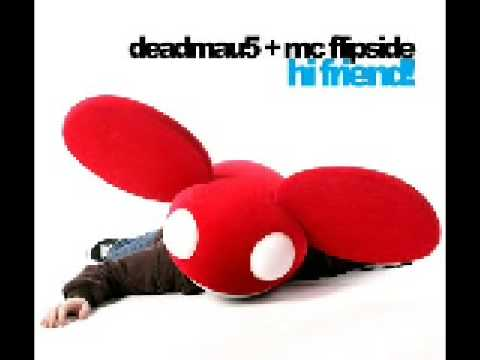 Deadmau5 Hi Friend ft MC Flipside [ The Essential Mix]