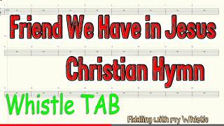 Baixar What a Friend We Have in Jesus - Christian Hymn - Tin Whistle - Play Along Tab Tutorial