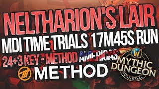 MDI Time Trials 17m45s Neltharion's Lair 24+3 Mythic+ Method Americas | Mythic Dungeon Invitational