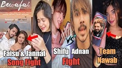 Faisu 07 and Jannat Zubair Fight (Bewafai Vs Tera Naam Song), Adnaan 07 Vs Shifu, Team Nawab Somya