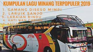 Kumpulan lagu Minang terpopuler 2019 yang enak didengar - untuk teman perjalanan