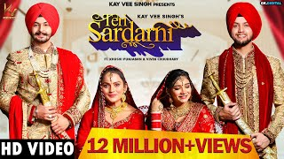 Teri Sardarni : Kay Vee Singh (Full Video) Ft. Khushi Punjaban & Vivek Choudhary | New Punjabi Song