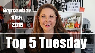 Top 5 Tuesday September 10th, 2019