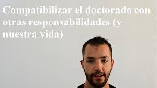 Compatibilizar el doctorado con otras responsabilidades