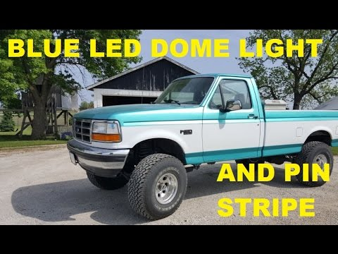 Led Dome Light And Pin Striping On 1994 F150 4x4 Youtube