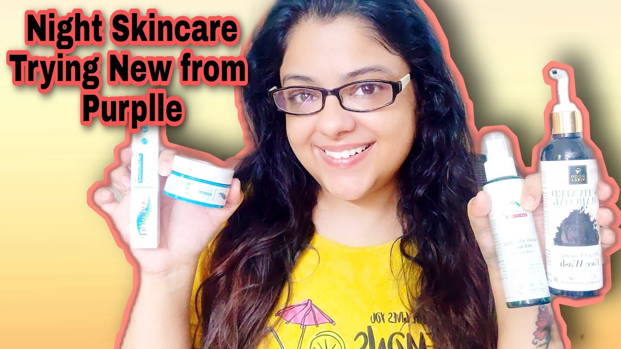 NIGHT SKINCARE | TRYING NEW FROM PURPLLE | Informal Chit Chat Video