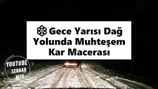 ❄️Gece Yarısı Dağ Yolunda Kar Macerası Kış Lastiğinin Önemi Karda Araba Kullanmak 1