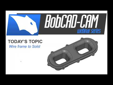 Wire Frame To Solid - BobCAD-CAM Webinar Series