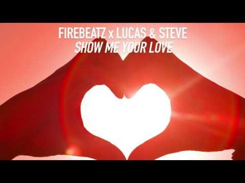 Firebeatz x Lucas & Steve - Show Me Your Love [FREE DL]