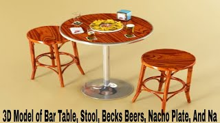 3d Model Of Bar Table, Stool, Becks Beers, Nacho Plate, And Na