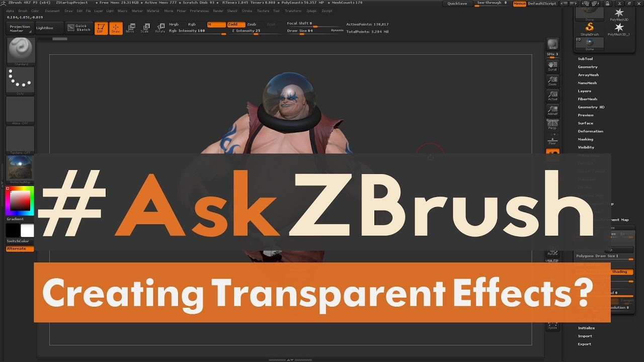 "#AskZBrush: ""How can I create transparent effects inside of ZBrush?"""