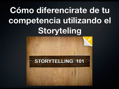 Cómo diferenciarte de tu Competencia: El Storytelling