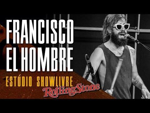 Francisco, El Hombre no Estúdio Showlivre por Rolling Stone - Apresentação na íntegra