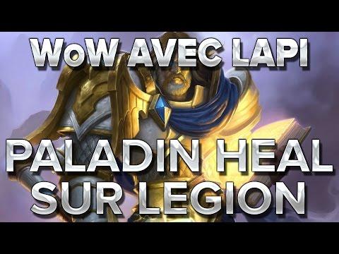 WoW avec Lapi #3 : Paladin Heal sur Legion