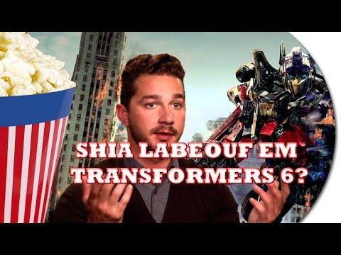 Shia LaBeouf pode retornar em Transformers 6 COM UMA CONDIÇÃO!