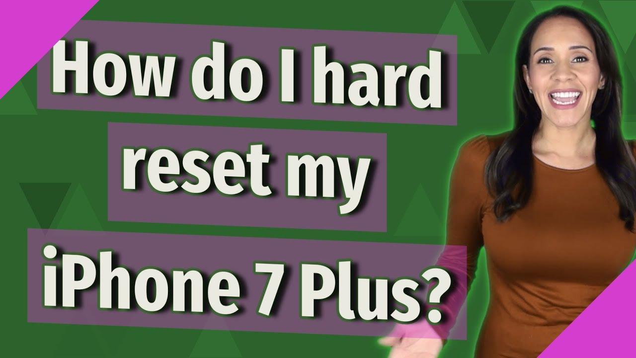 How do I hard reset my iPhone 7 Plus?