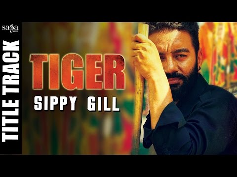 Tiger (Title Track) - Sippy Gill - Full...