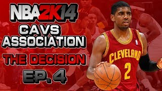 NBA 2K14 Association Ep.4 - Cleveland Cavaliers | CRAZY TRADE | THE DECISION | ft. Josh Smith
