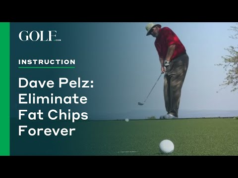 Dave Pelz: Eliminate Fat Chips Forever