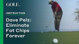 Dave Pelz: Eliminate Fat Chips Forever