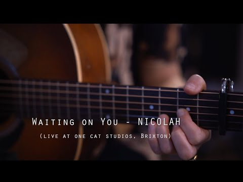 NICOLAH - Waiting on You  (Acoustic Video) Live at One Cat Studios, Brixton
