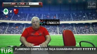 Boavista 0 x 2 Flamengo - FINAL da Taça Guanabara - 17/02/2018