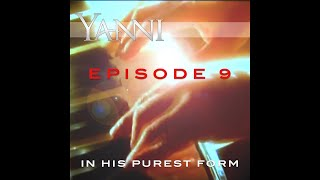 "Yanni – In His Purest Form Episode 9…""The Rain Must Fall"""