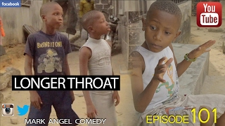 LONGER THROAT (Mark Angel Comedy Episode 101)