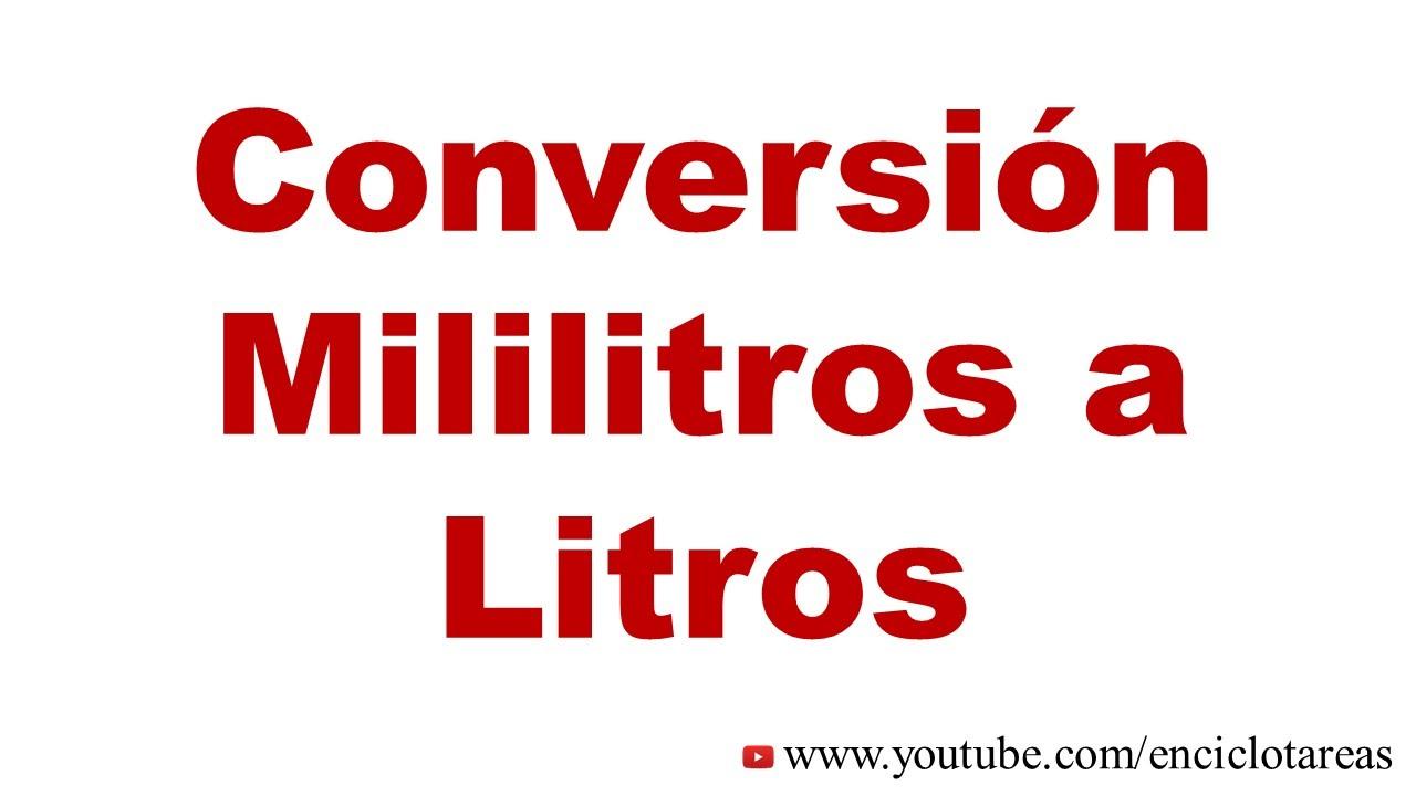 Convertir de mililitros a litros (mL a L) - YouTube