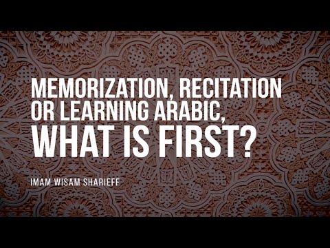 Memorization, Recitation Or Learning Arabic? What's First? | Ustadh Wisam Sharieff | Faith IQ