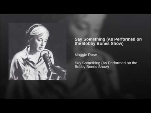 Say Something (As Performed on the Bobby Bones Show)