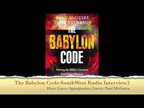 The Babylon Code In The News : Paul's Interview with SouthWest Radio Ministries Part 2