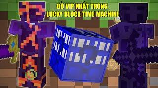 THỬ THÁCH 24H TÌM ĐỒ VIP NHẤT TRONG LUCKY BLOCK TIME MACHINE ** MAX ĐEN ĐỦI THÀNH MAX MAY MẮN