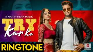 Try Karke Song Ringtone Mp3 2021 ,+ Download link, Beautiful Ringtone Mp3 official